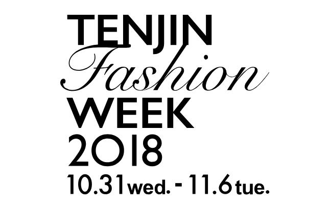 TENJIN FASHION WEEK 2018